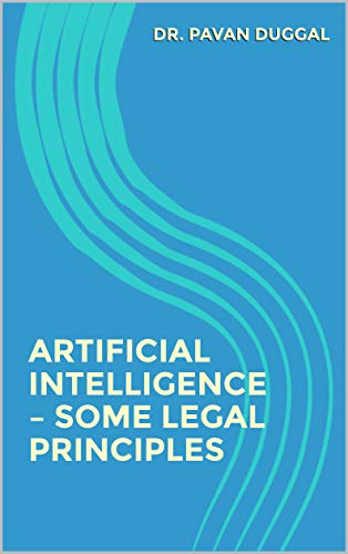 ARTIFICIAL INTELLIGENCE – SOME LEGAL PRINCIPLES