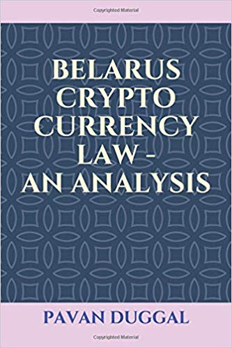 BELARUS CRYPTO CURRENCY LAW – AN ANALYSIS (Paperback)