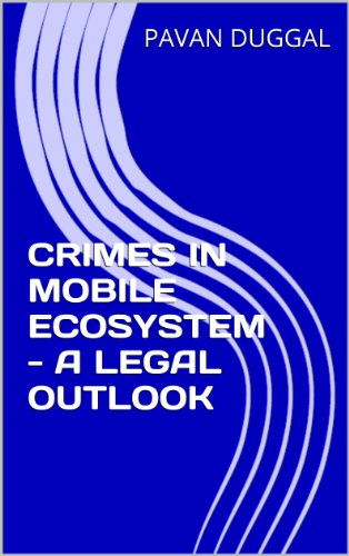 CRIMES IN MOBILE ECOSYSTEM – A LEGAL OUTLOOK