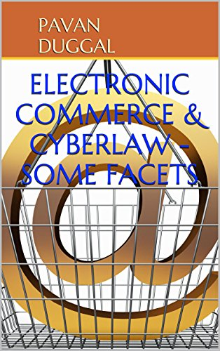 ELECTRONIC COMMERCE & CYBERLAW – SOME FACETS