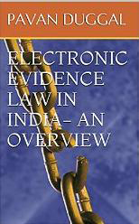 ELECTRONIC EVIDENCE LAW IN INDIA