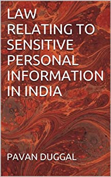 LAW RELATING TO SENSITIVE PERSONAL INFORMATION IN INDIA